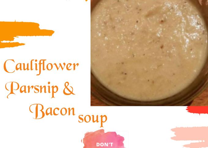 Cauliflower Parsnip & Bacon Soup